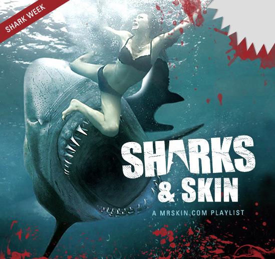 Celebrate Shark Week With Mr Skin
